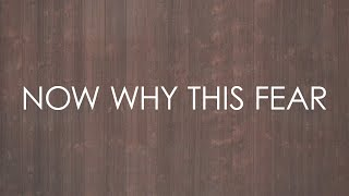Now Why This Fear (feat. Sojourn Music) - Official Lyric Video