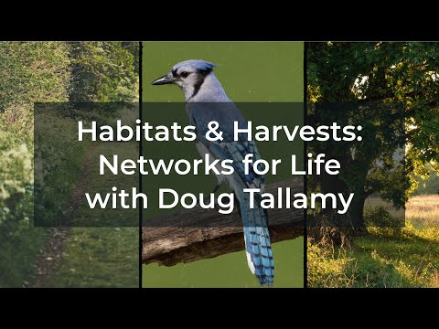 Habitats and Harvests: Networks for Life