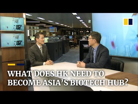 Government support can help Hong Kong become China's biotech 'nerve centre'