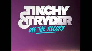 Tinchy Stryder - Off The Record [Feat. Calvin Harris & BURNS]