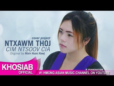 Ntxawm Thoj - Cim Ntsoov Cia (Khosiab Cover Project 2017)