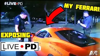 I was PULLED OVER on LIVE PD!!! **EXPOSING THE LIVE PD TV SHOW**