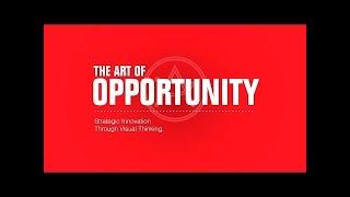 The Art of Opportunity:  Strategic Innovation Through Visual Thinking