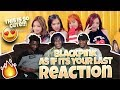 BLACKPINK - '마지막처럼 (AS IF IT'S YOUR LAST)' M/V - REACTION