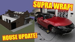 Major Dream House Update & Toyota Supra Wrap!!