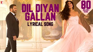 Lyrical: Dil Diyan Gallan Song with Lyrics | Tiger Zinda Hai |Salman Khan, Katrina Kaif|Irshad Kamil