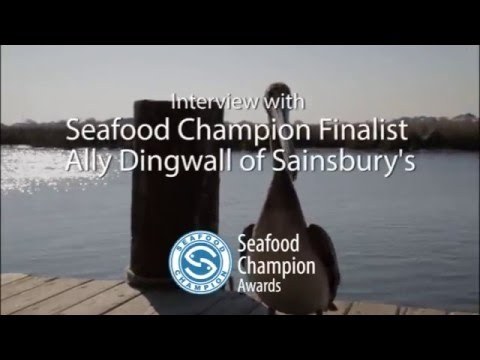Interview w/ Seafood Champion finalist Ally Dingwall, Aquaculture & Fisheries Manager of Sainsbury's