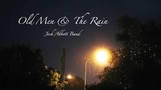 Josh Abbott Band Old Men & Rain