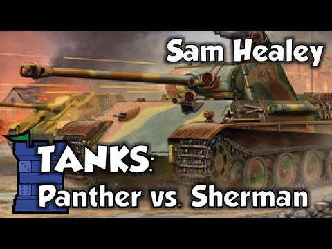 TANKS: Panther vs. Sherman Starter Set Review - with Sam Healey