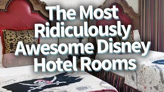 The 16 Most Ridiculously Awesome Disney Hotel Rooms