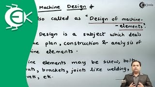Definition of Machine Design - Introduction to Design of Machine - Design of Machine