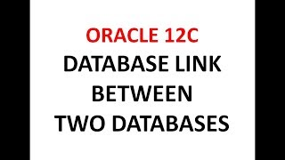 How to Create a Dblink Between Two Oracle Database oracle12c/11g