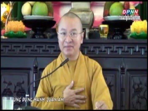 Ứng dụng hạnh Quán Âm (05/08/2012)