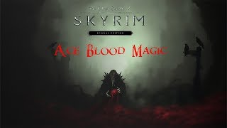 Skyrim Special Edition Mods: Ace Blood Magic