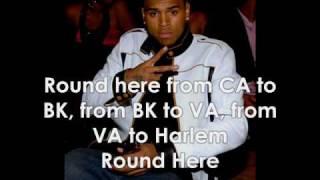 Chris Brown - Round Here (Hood Ridin') W/Lyrics