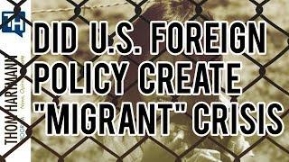 Did The U.S. Create the 'Migrant' Crisis? (w/ Professor Greg Grandin) 2019