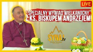 Wielkanocny wywiad z Ks. Biskupem Andrzejem!
