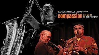Dave Liebman/Joe Lovano - Compassion: The Music of John Coltrane