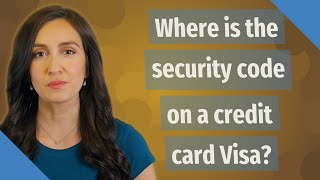 Where is the security code on a credit card Visa?