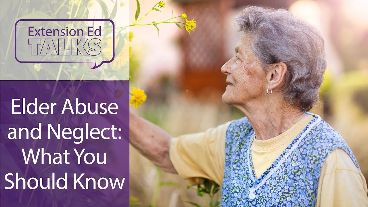 Elder Abuse and Neglect: What You Should Know