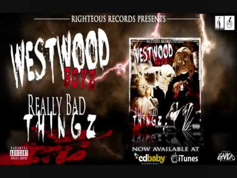 WESTWOODBOYZ:REALLY BAD THINGZ / bay area rap music group