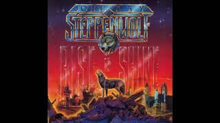 John Kay & Steppenwolf- Rise and Shine