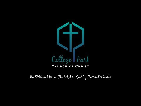 Be Still and Know That I Am God by Callen Pinkerton