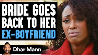 Bride Goes Back to Ex-Boyfriend On Wedding Night, She Lives To Regret It | Dhar Mann