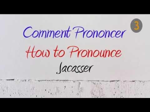 How to Pronounce – Comment Prononcer : Jacasser (Chatter / Jabber)
