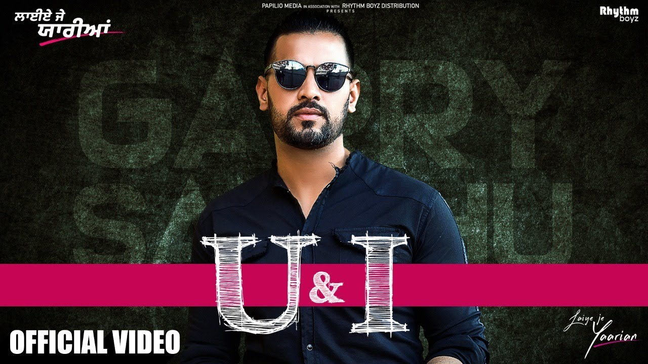 U & I Lyrics - Garry Sandhu