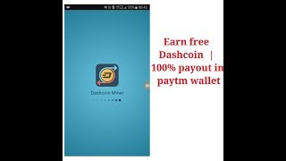 Earn free dashcoin | 100% payout in paytm wallet