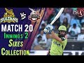 watch Lahore Qalandars  Sixes | Lahore Qalandars Vs Multan Sultans  | Match 20 | 9 March | HBL PSL 2018