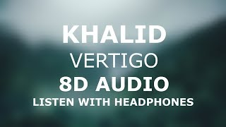 Khalid - Vertigo | 8D AUDIO 🎧 [Use headphones]