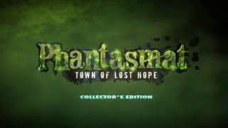 Phantasmat: Town of Lost Hope Collector's Edition video