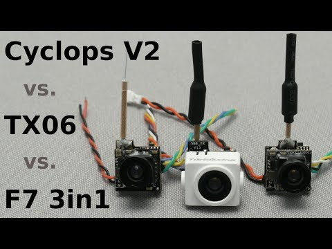 AIO FPV camera comparison: Cyclops V2 vs. TX06 vs. F7 3in1