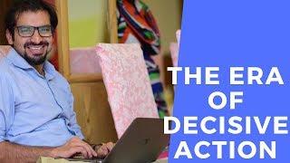The era of decisive action