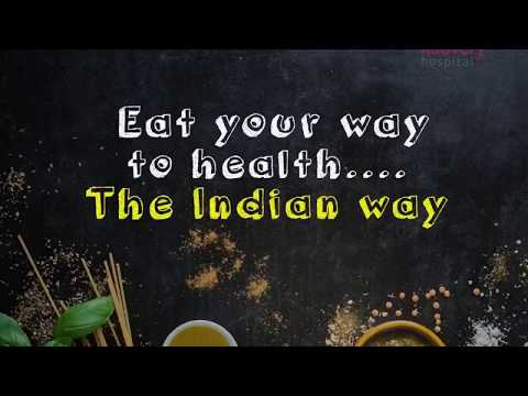 Eat Your Way To Health... The Indian Way
