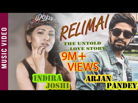 RELIMAI | Indira Joshi | Arjan Pandey | New Nepali Official Music Video 2018