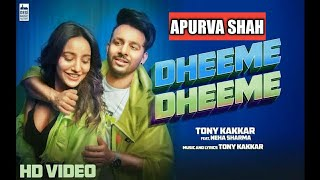 Dheeme Dheeme - Tony Kakkar ft. Neha Sharma | Official Music Video | Lyrical Cover by Apurva Shah