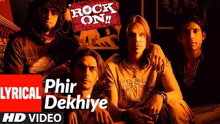 Lyrical : Phir Dekhiye | Rock On | Arjun Rampal, Farhan Akhtar, Prachi Desai | Shankar-Ehsaan-Loy - Download this Video in MP3, M4A, WEBM, MP4, 3GP