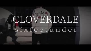 Cloverdale - Six Feet Under (Official Music Video)