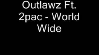 Outlawz Ft. 2pac - World Wide