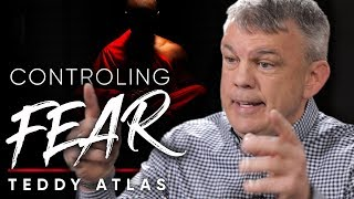 CONTROL AND OVERCOME FEAR: How To Face An Obstacle And Win | Teddy Atlas On London Real