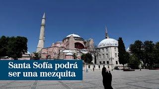 La Justicia turca permite convertir Santa Sofía en una mezquita