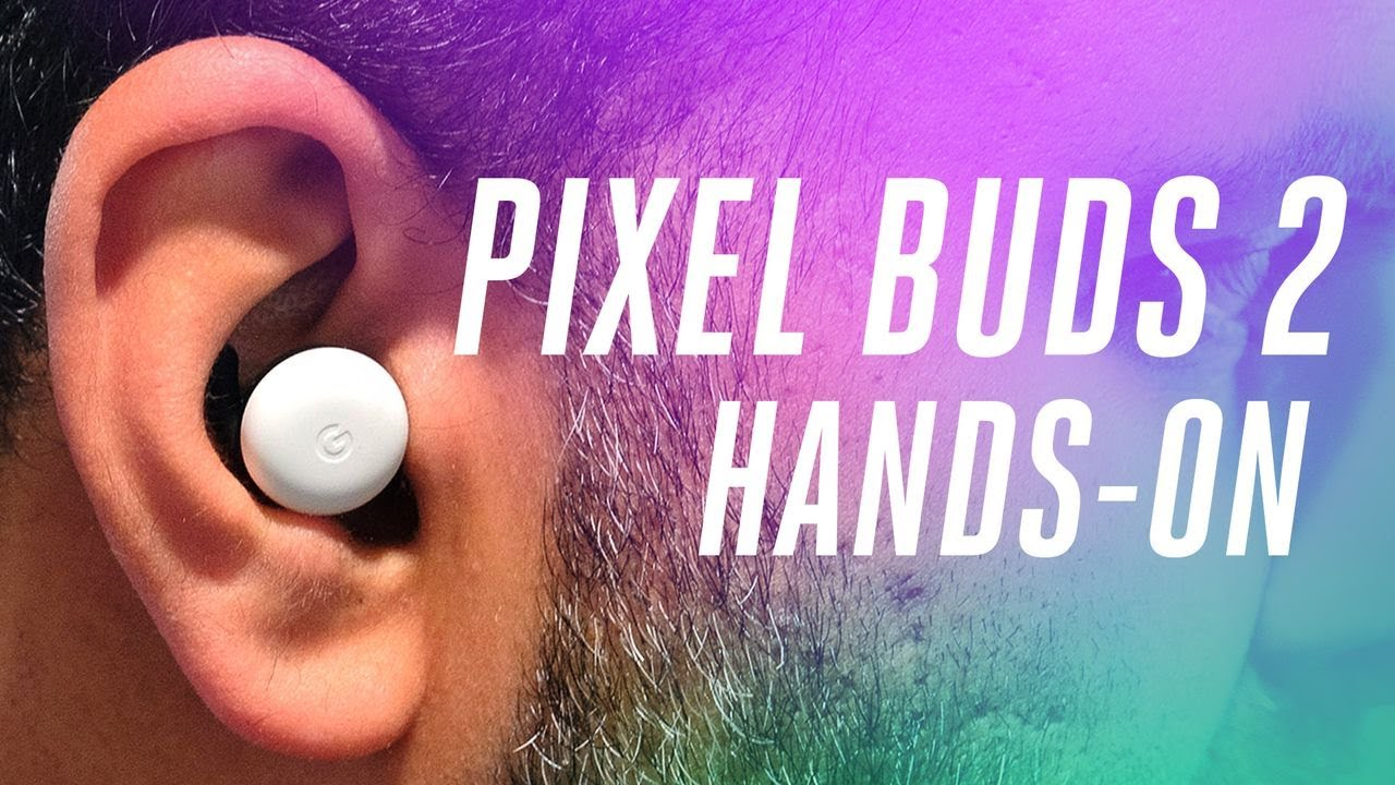 Pixel Buds 2 hands-on thumbnail