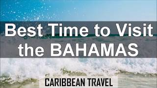 Best Time to Visit the Bahamas for Vacation