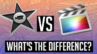 Difference Between Final Cut and iMovie. When should you buy FCPX?