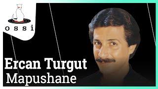 Ercan Turgut / Mapushane