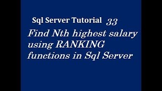 Find Nth highest salary using RANKING functions in Sql Server