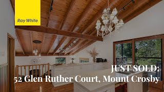 JUST SOLD: 52 Glen Ruther Court, Mount Crosby